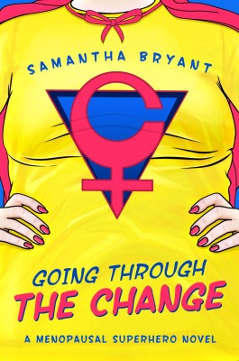 Cover of Samantha Bryant's novel 'Going Through The Change'