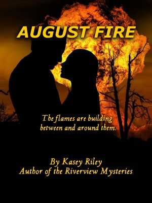 cover of August Fire by Kasey Riley