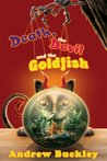 Book Review – Death, the Devil, and the Goldfish by Andrew Buckley