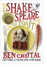 Book Review – Shakespeare on Toast by Ben Crystal
