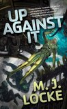 cover of Up Against It by M.J. Locke