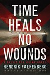 cover of Time Heals No Wounds by Henrik Falkenberg