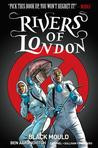 Rivers of London: Black Mould by Ben Aaronovitch [Book Review]